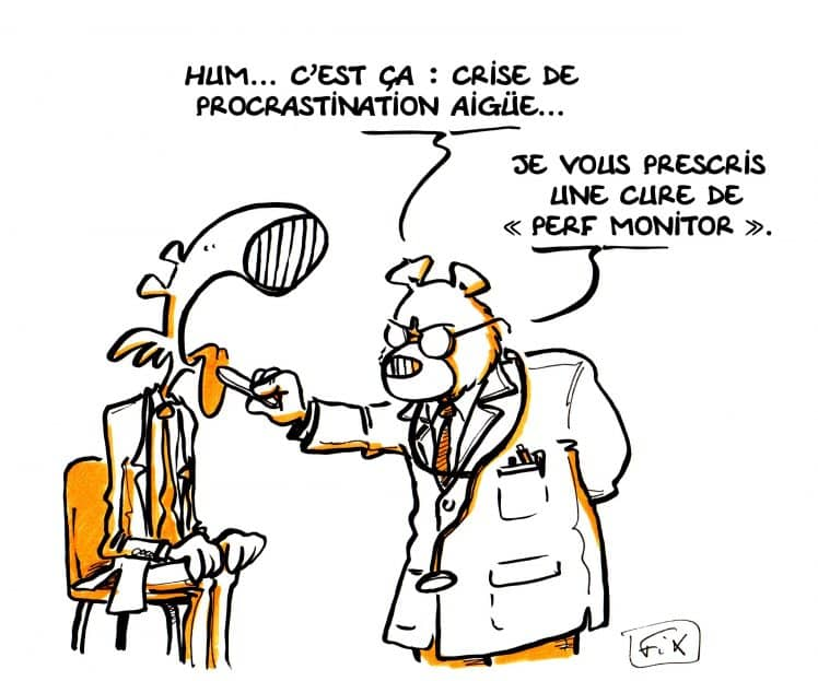Oeil de Fix - procrastination - carictaure - Perf Monitor - VIRAGE