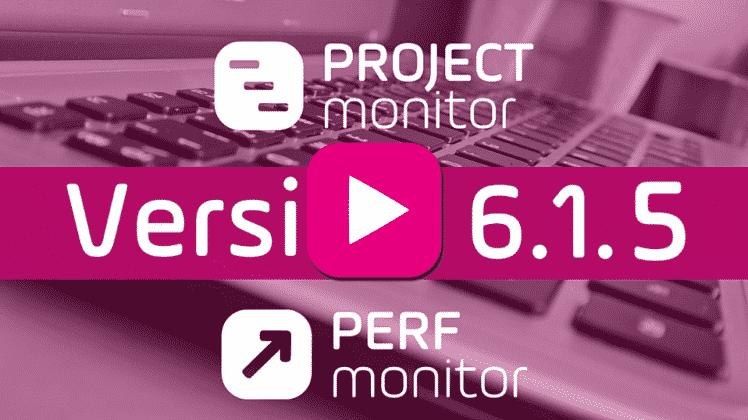 Vidéo - Top 3 - montée de version - 6.1.5 - logiciels - Project Monitor - Perf Monitor