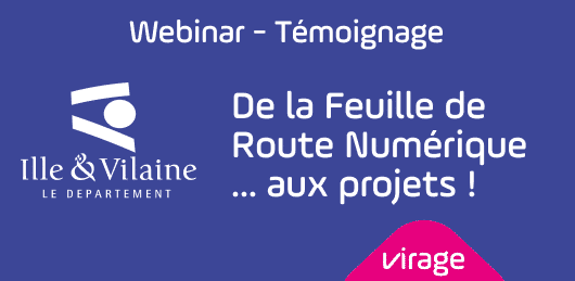 Webinar témoignage exceptionnel - le département d'Ille et Vilaine partage son expérience sur sa feuille de route numérique et ses projets.