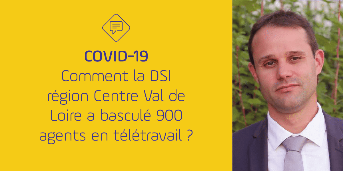 Interview Teletravail DSI Collectivite Centre Val de Loire