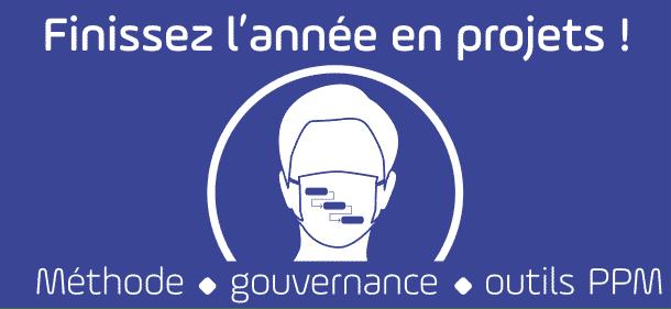 gouvernance méthode outil ppm - ajouter le mode projet à votre masque pour finir l'année en beauté
