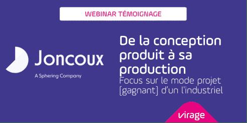 Joncoux témoin du webinar sur un mode projet gagnant de la conception à la production des produits.