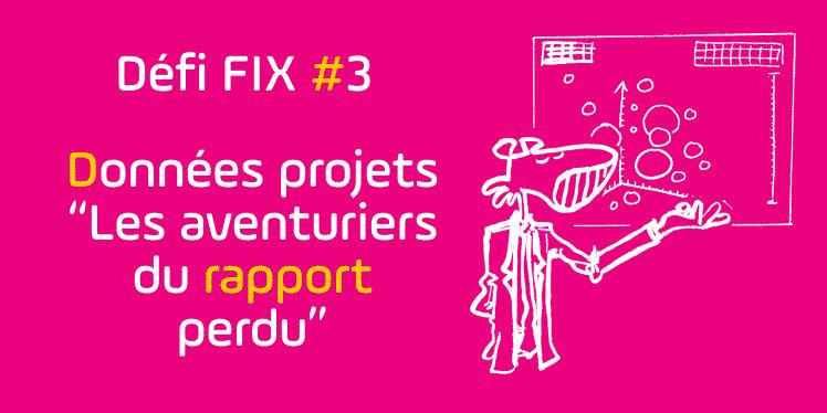 Défi FIX 4 - Les Aventuriers du rapport perdu